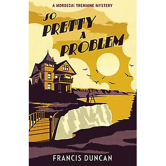 So Pretty a Problem by Francis Duncan - 9781784704827 Book