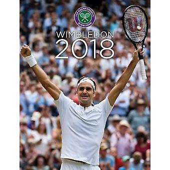 Wimbledon 2018 - The Official Story of the Championships by Wimbledon