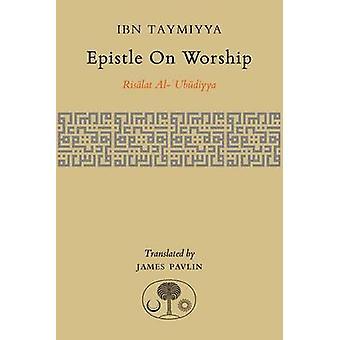 Epistle on Worship - Risalat Al-'Ubudiyya by Ahmad Ibn Taymiyya - Jame