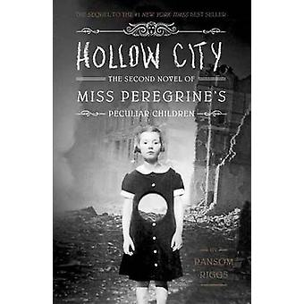 Hollow City - The Second Novel of Miss Peregrine's Children by Ransom