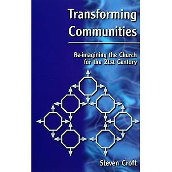 Transforming Communities: Re-imagining the Church for the Twenty-first Century