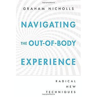Navigeren de buitenlichamelijke ervaring: radicaal nieuwe technieken