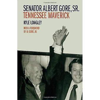 Senator Albert Gore, Sr.: Tennessee Maverick (zuidelijke biografie)