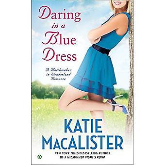 Daring in a Blue Dress : A Matchmaker in Wonderland Romance