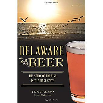 Delaware Beer: The Story of Brewing in the First State (American Palate)