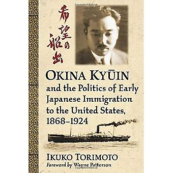 Okina Ky?in and the Politics of Early Japanese Immigration to the United States, 1868-1924