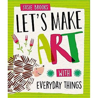 With Everyday Things (Let's Make Art)