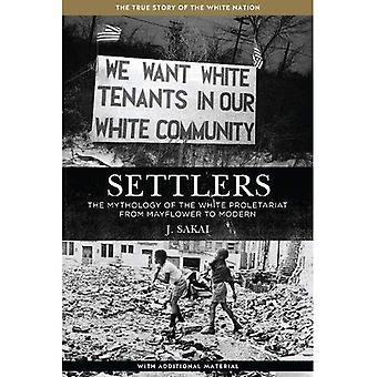 Settlers : The Mythology of the White Proletariat from Mayflower to Modern (Kersplebedeb)