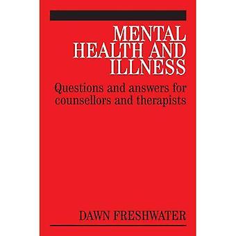 Santé mentale et la maladie: Questions et réponses pour les conseillers et les thérapeutes (Questions et réponses pour les conseillers et les thérapeutes (Whurr))