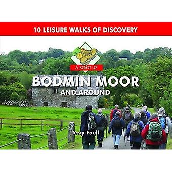 A Boot Up Bodmin Moor and Around: 10 Leisure Walks Fo Discovery