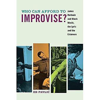 Die kunnen veroorloven om te improviseren?: James Baldwin en zwarte muziek, de tekst en de luisteraars