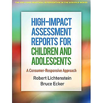 High-Impact Assessment Reports for Children and Adolescents: A Consumer-Responsive Approach (The Guilford Practical Intervention in the Schools� Series)