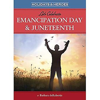 Let's Celebrate Emancipation� Day & Juneteenth (Holidays� & Heroes)