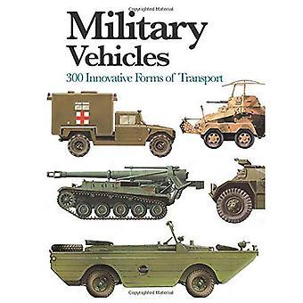 Military Vehicles: 300 Innovative Forms of Transport (Mini Encyclopedia)
