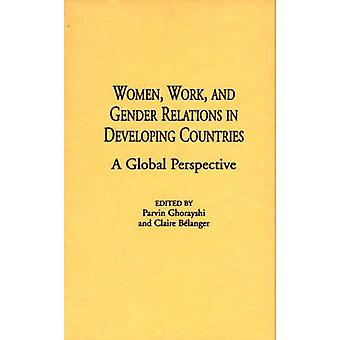Trabalho de mulheres e relações de gênero em países em desenvolvimento A perspectiva Global por Belanger & Claire