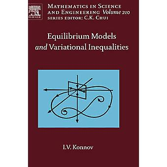 Equilibrium Models and Variational Inequalities by Konnov & Igor