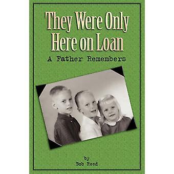 De var kun her på LoanA far husker af Reed & Bob