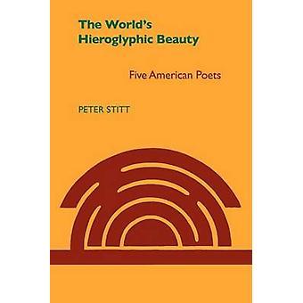 The Worlds Hieroglyphic Beauty by Stitt & Peter