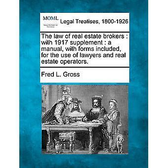Het recht van onroerend goed makelaars met 1917 vullen een handleiding met de formulieren opgenomen voor het gebruik van advocaten en de exploitanten van de onroerend goed. door bruto & Fred L.
