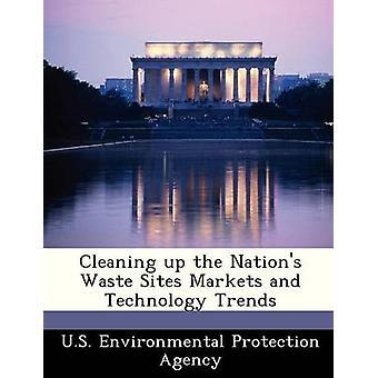 Schoonmaken van de Naties afval Sites markten en technologie Trends door US Environmental Protection Agency