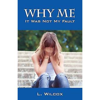 Derfor mig ikke var det min skyld af Wilcox & L