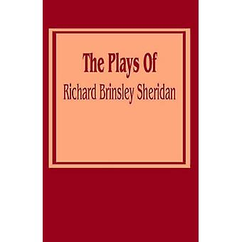 Plays of Richard Brinsley Sheridan The by Sheridan & Richard Brinsley