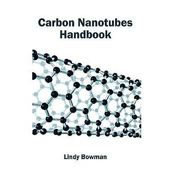 Carbon Nanotubes Handbook by Bowman & Lindy