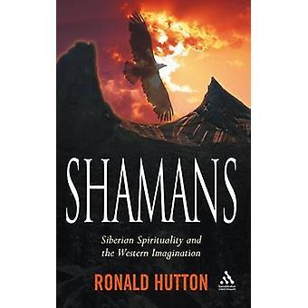Chamanes siberianos espiritualidad y la imaginación occidental por Hutton y Ronald