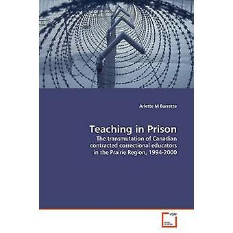 Onderwijs in de gevangenis door Barrette & Arlette M