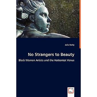 Ikke fremmede for skønhed sort kvinder kunstnere og Hottentot Venus af Skelly & Julia