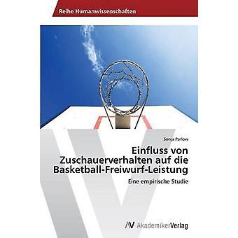 Einfluss von Zuschauerverhalten auf die BasketballFreiwurfLeistung av Parlow Sonja