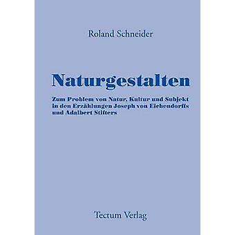 Naturgestalten by Schneider & Roland