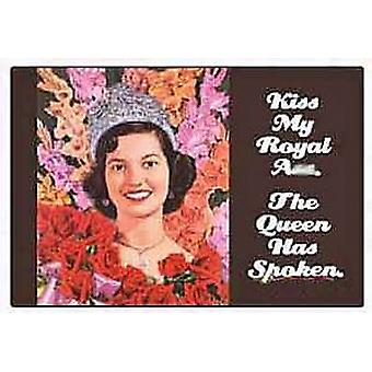 Kiss my Royal A** funny fridge magnet   (ep)