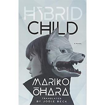 Hybrydowy dziecko - powieści dziecko Hybrid - powieść - 9781517904906 książki