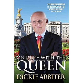 On Duty With The Queen by Dickie Arbiter & Lynne Barrett Lee