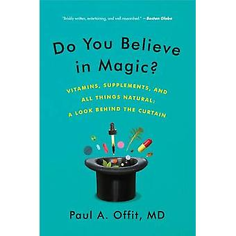 Do You Believe in Magic? - Vitamins - Supplements - and All Things Nat