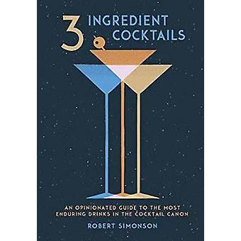3-Ingredient Cocktails by Robert Simonson - 9780399578540 Book