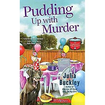 Pudding Up With Murder by Julia Buckley - 9780425275979 Book