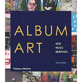 Album Art - New Music Graphics by John Foster - 9780500294154 Book