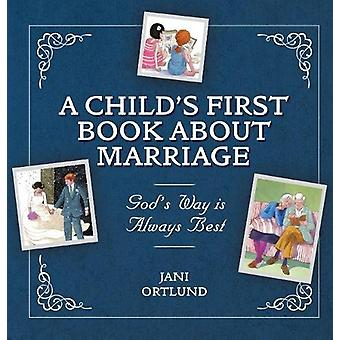 God's Way Is Always Best - A Child's First Book About Marriage by Jani