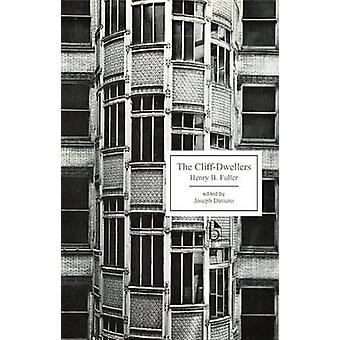The Cliff-Dwellers by Henry Blake Fuller - Joseph Dimuro - 9781551116