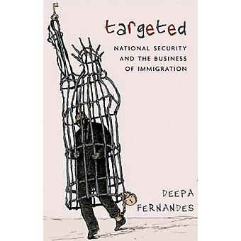 Targeted - National Security and the Business of Immigration by Deepa