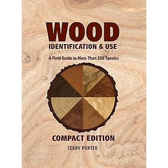 Wood Identification & Use - A Field Guide to More Than 200 Species by