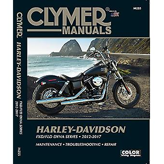 Harley-Davidson Fxd/Fld Dyna Series 2012-2017 by Editors of Clymer Ma