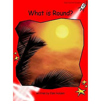 What is Round? - Early - Level 1 (International edition) by Pam Holden