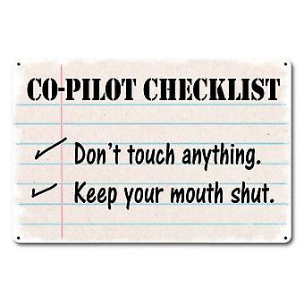 Co-Pilot Checklist. Don't Touch Anything.. metal sign  450mm x 300mm (pst 1812)