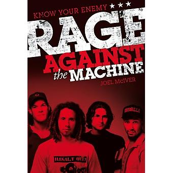 Know Your Enemy: The Story of Rage Against the Machine (Paperback) by McIver Joel