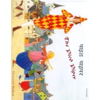The Pied Piper in Hindi and English by Henriette Barkow & Roland Dry