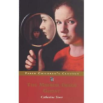 The Mirror Image Ghost (Main) by Catherine Storr - 9780571202171 Book