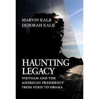 Eindringliche Legacy - Vietnam und die amerikanische Präsidentschaft von Ford Oba
